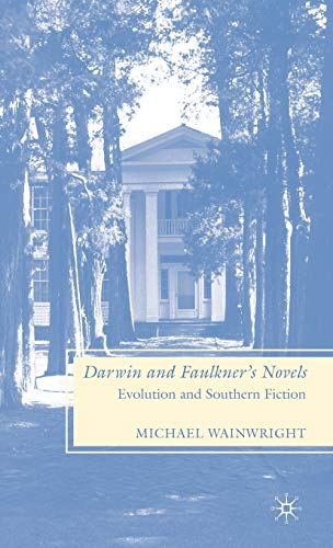 9780230604629: Darwin and Faulkner's Novels: Evolution and Southern Fiction