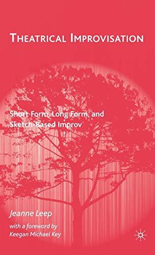9780230604674: Theatrical Improvisation: Short Form, Long Form, and Sketch-Based Improv