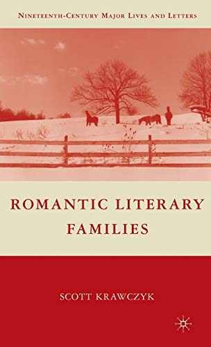 9780230604759: Romantic Literary Families (Nineteenth-Century Major Lives and Letters)