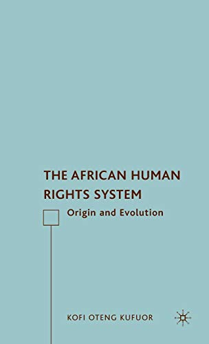 9780230605053: The African Human Rights System: Origin and Evolution