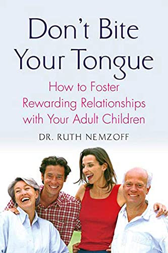 9780230605183: Don't Bite Your Tongue: How to Foster Rewarding Relationships with your Adult Children