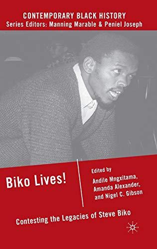 9780230605190: Biko Lives!: Contesting the Legacies of Steve Biko (Contemporary Black History)