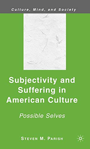 9780230605381: Subjectivity and Suffering in American Culture: Possible Selves (Culture, Mind and Society)