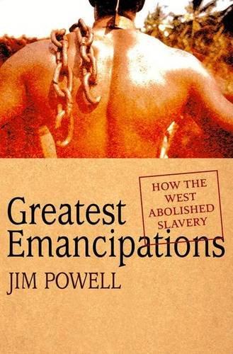 9780230605923: Greatest Emancipations: How the West Abolished Slavery