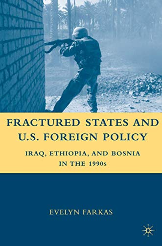 9780230606029: Fractured States and U.S. Foreign Policy: Iraq, Ethiopia, and Bosnia in the 1990s