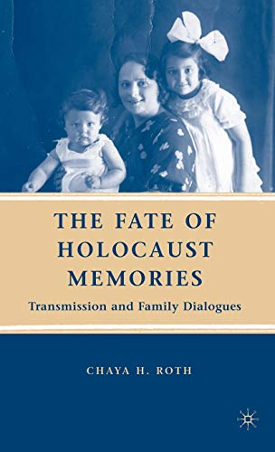 9780230606074: The Fate of Holocaust Memories: Transmission and Family Dialogues