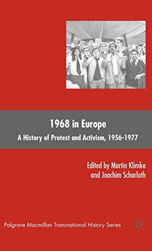 9780230606197: 1968 in Europe: A History of Protest and Activism, 1956–1977 (Palgrave Macmillan Transnational History Series)