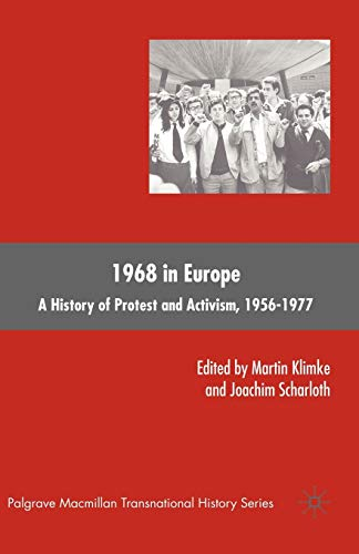 9780230606203: 1968 in Europe: A History of Protest and Activism, 1956–1977 (Palgrave Macmillan Transnational History Series)