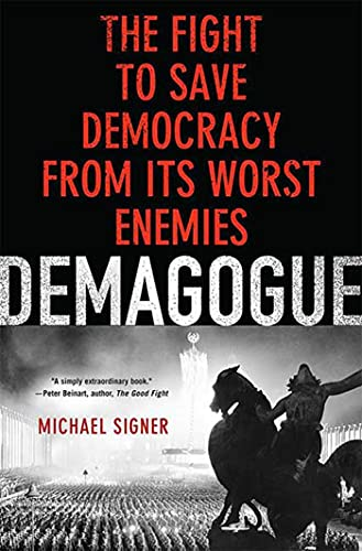9780230606241: Demagogue: The Fight to Save Democracy from Its Worst Enemies