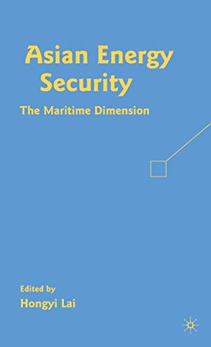 9780230606425: Asian Energy Security: The Maritime Dimension