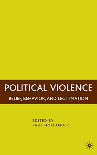9780230606463: Political Violence: Belief, Behavior, and Legitimation