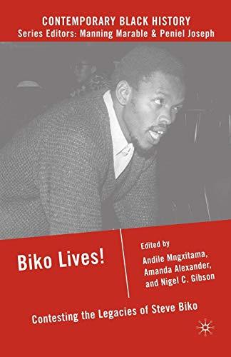 9780230606494: Biko Lives!: Contesting the Legacies of Steve Biko (Contemporary Black History)