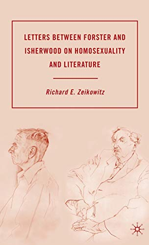 9780230606753: Letters between Forster and Isherwood on Homosexuality and Literature
