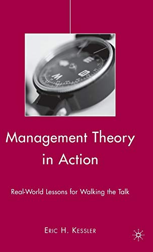 9780230607583: Management Theory in Action: Real-World Lessons for Walking the Talk