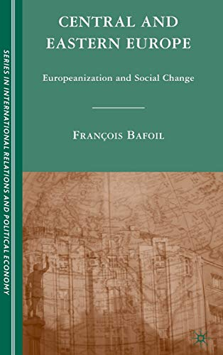 9780230607712: Central and Eastern Europe: Europeanization and Social Change (The Sciences Po Series in International Relations and Political Economy)