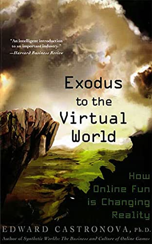 9780230607859: Exodus to the Virtual World: How Online Fun Is Changing Reality