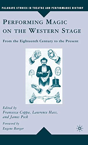 9780230607880: Performing Magic on the Western Stage: From the Eighteenth Century to the Present