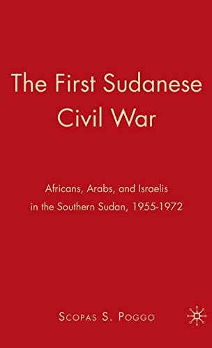 9780230607965: The First Sudanese Civil War: Africans, Arabs, and Israelis in the Southern Sudan, 1955-1972