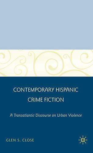9780230607972: Contemporary Hispanic Crime Fiction: A Transatlantic Discourse on Urban Violence