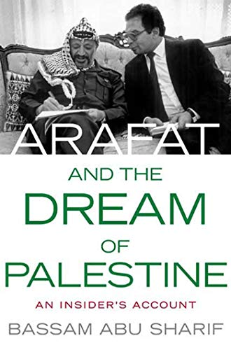 9780230608016: Arafat and the Dream of Palestine: An Insider's Account