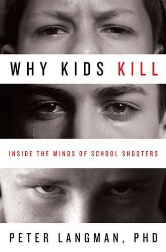 9780230608023: Why Kids Kill: Inside the Minds of School Shooters