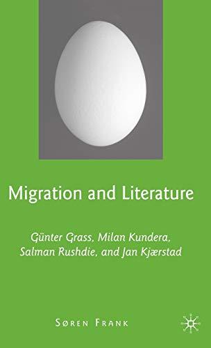 9780230608283: Migration and Literature: Günter Grass, Milan Kundera, Salman Rushdie, and Jan Kjærstad