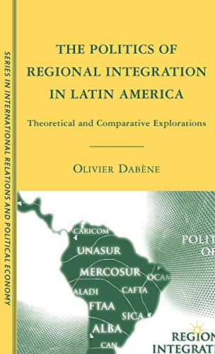 The Politics of Regional Integration in Latin America: Theoretical and Comparative Explorations (...