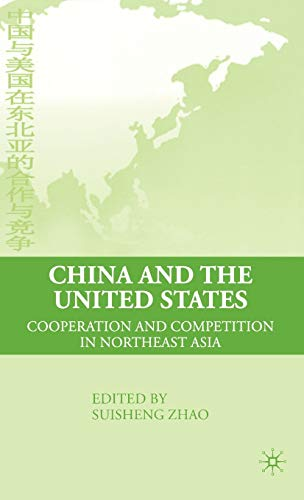 9780230608481: China and the United States: Cooperation and Competition in Northeast Asia