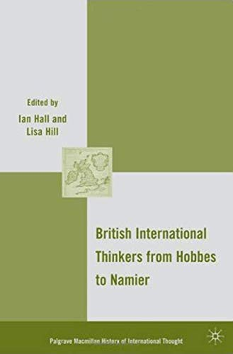 9780230608498: British International Thinkers from Hobbes to Namier