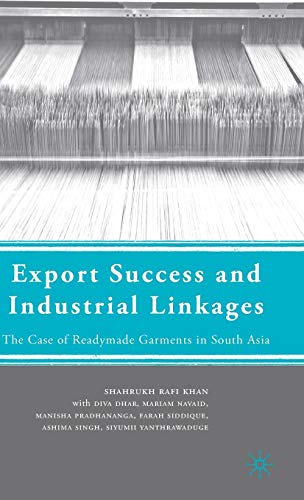 9780230608504: Export Success and Industrial Linkages: The Case of Readymade Garments in South Asia