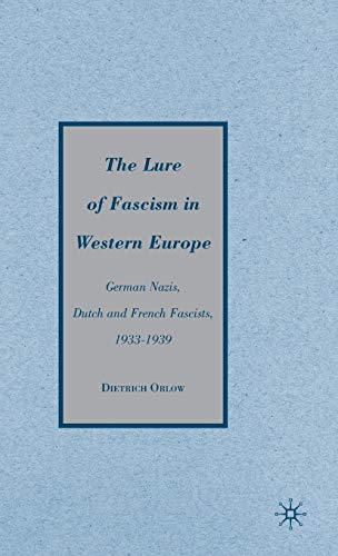 9780230608658: The Lure of Fascism in Western Europe: German Nazis, Dutch and French Fascists, 1933-1939
