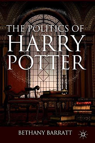 9780230608993: The Politics of Harry Potter