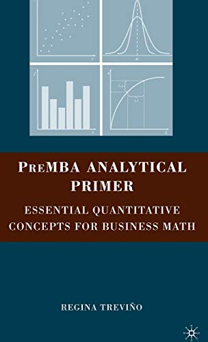 9780230609129: PreMBA Analytical Primer: Essential Quantitative Concepts for Business Math