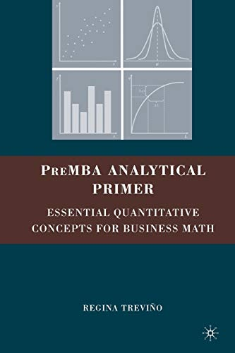 9780230609136: PreMBA Analytical Primer: Essential Quantitative Concepts for Business Math