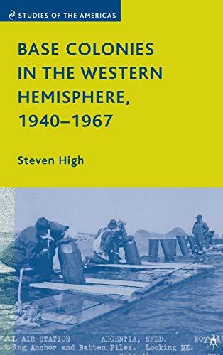 9780230609433: Base Colonies in the Western Hemisphere, 1940–1967 (Studies of the Americas)