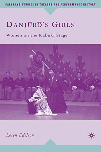 9780230609464: Danj?r?'s Girls: Women on the Kabuki Stage (Palgrave Studies in Theatre and Performance History)