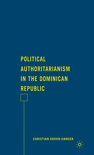 9780230609532: Political Authoritarianism in the Dominican Republic
