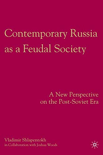 9780230609693: Contemporary Russia as a Feudal Society: A New Perspective on the Post-Soviet Era