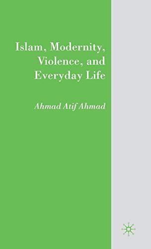 9780230609846: Islam, Modernity, Violence, and Everyday Life