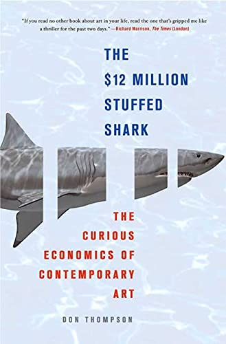 9780230610224: The $12 Million Stuffed Shark: The Curious Economics of Contemporary Art