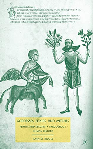 9780230610644: Goddesses, Elixirs, and Witches: Plants and Sexuality throughout Human History