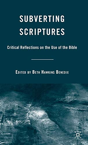 9780230610699: Subverting Scriptures: Critical Reflections on the Use of the Bible
