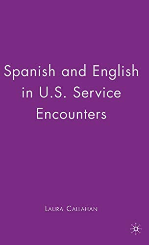 9780230610712: Spanish and English in U.S. Service Encounters