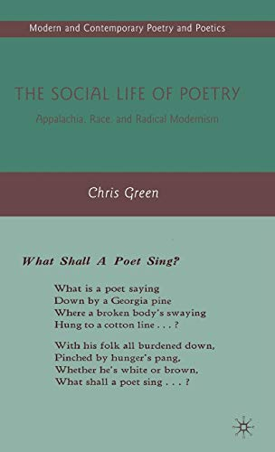 The Social Life of Poetry: Appalachia, Race, and Radical Modernism (Modern and Contemporary Poetry and Poetics) (0230610935) by Green, Chris
