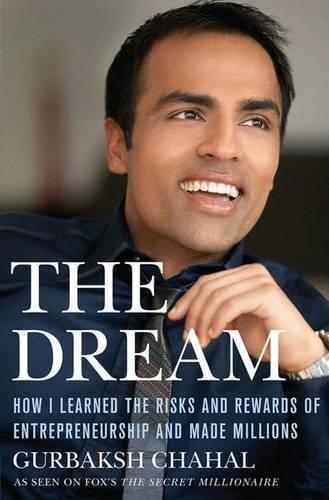 The Dream: How I Learned the Risks and Rewards of Entrepreneurship and Made Millions: Chahal, ...
