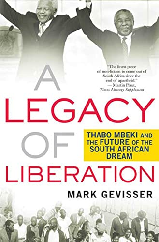 9780230611009: A Legacy of Liberation: Thabo Mbeki and the Future of the South African Dream