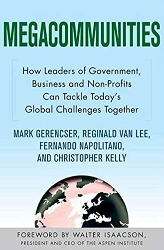 9780230611320: Megacommunities: How Leaders of Government, Business and Non-Profits Can Tackle Today's Global Challenges Together
