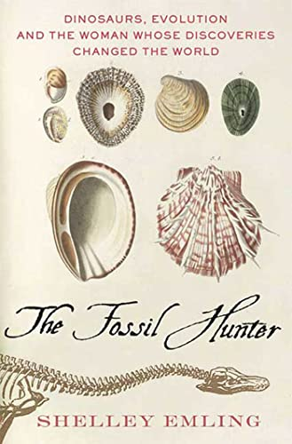 9780230611566: The Fossil Hunter: Dinosaurs, Evolution, and the Woman Whose Discoveries Changed the World (MacSci)