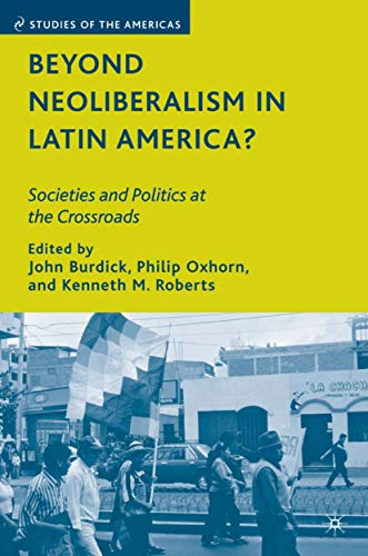 9780230611795: Beyond Neoliberalism in Latin America?: Societies and Politics at the Crossroads (Studies of the Americas)