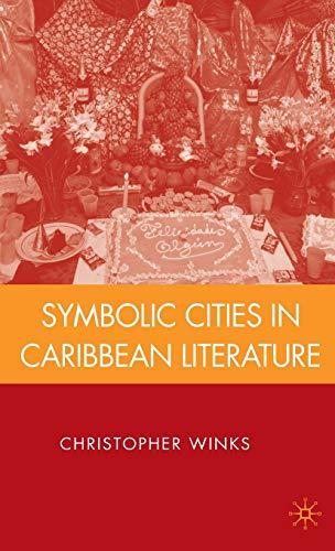 9780230612181: Symbolic Cities in Caribbean Literature